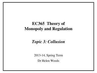 EC365  Theory of  Monopoly and Regulation Topic 3: Collusion