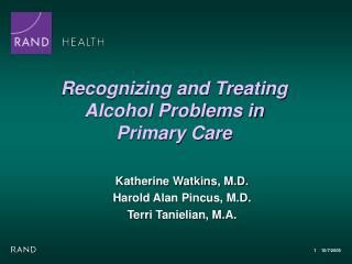 Recognizing and Treating Alcohol Problems in  Primary Care