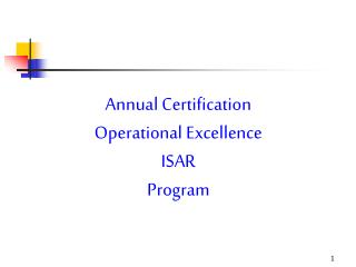 Annual Certification Operational Excellence ISAR Program