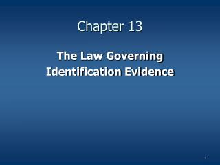 The Law Governing  Identification Evidence