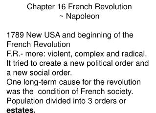 Chapter  16  French Revolution  ~ Napoleon 1789 New USA and beginning of the French Revolution