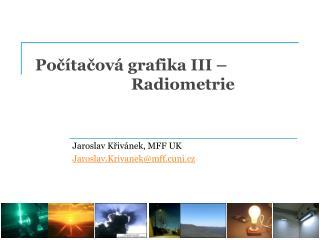 Po čítačová grafika III –  Radiometrie