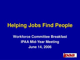 Helping Jobs Find People