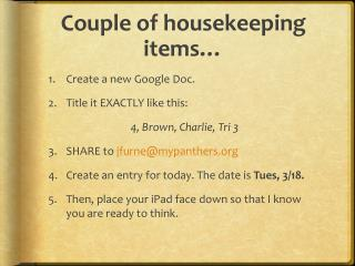 Couple of housekeeping items…