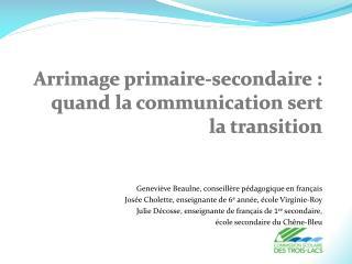 Arrimage primaire-secondaire:  quand  la communication  sert  la  transition