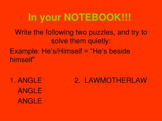 In your NOTEBOOK!!!