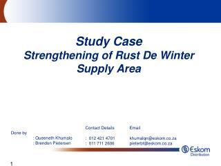 Study Case Strengthening of Rust De Winter Supply Area