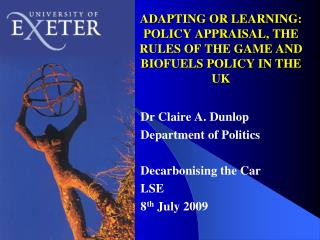 ADAPTING OR LEARNING: POLICY APPRAISAL, THE RULES OF THE GAME AND BIOFUELS POLICY IN THE UK