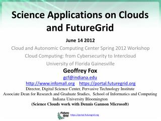 Science Applications on  Clouds and FutureGrid