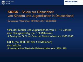 KiGGS  – Studie zur Gesundheit  von Kindern und Jugendlichen in Deutschland
