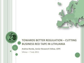 TOWARDS BETTER REGULATION – CUTTING BUSINESS RED TAPE IN LITHUANIA