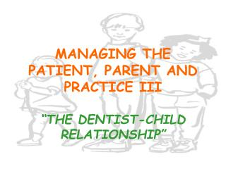MANAGING THE PATIENT, PARENT AND PRACTICE III