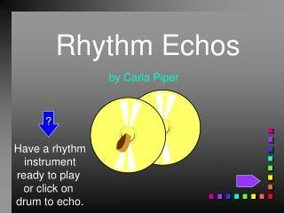 Rhythm Echos