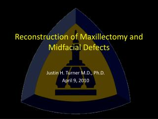Reconstruction of Maxillectomy and Midfacial Defects
