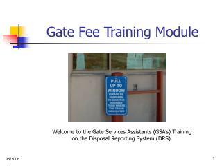 Gate Fee Training Module