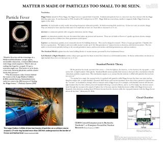 MATTER IS MADE OF PARTICLES TOO SMALL TO BE SEEN .