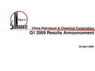 China Petroleum & Chemical Corporation Q1 2009 Results Announcement