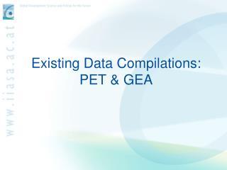Existing Data Compilations: PET  GEA