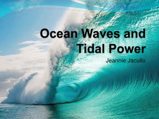 Ocean Waves and Tidal Power