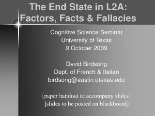The End State in L2A:  Factors, Facts & Fallacies