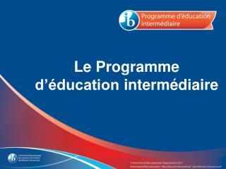 Le Programme  d'éducation intermédiaire