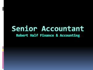 Senior Accountant Robert Half Finance & Accounting