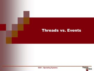 Threads vs. Events