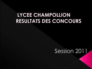 LYCEE CHAMPOLLION RESULTATS DES CONCOURS
