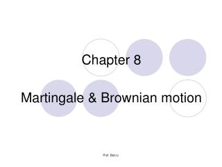 Chapter 8 Martingale &  Brownian  motion