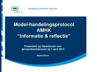 Model-handelingsprotocol AMHK �Informatie & reflectie�