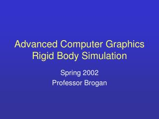 Advanced Computer Graphics Rigid Body Simulation