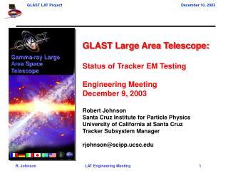 GLAST Large Area Telescope: Status of Tracker EM Testing Engineering Meeting December 9, 2003