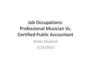 Job Occupations: Professional Musician Vs. Certified Public Accountant