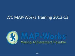 LVC MAP-Works Training 2012-13