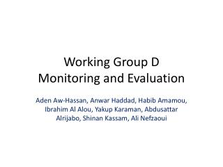 Working Group D Monitoring and Evaluation