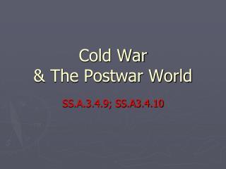Cold War  & The Postwar World