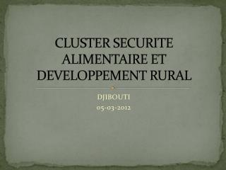 CLUSTER SECURITE ALIMENTAIRE ET DEVELOPPEMENT RURAL