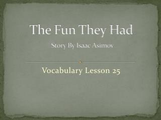 The Fun They  Had Story By  Isaac Asimov