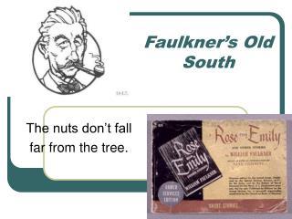 Faulkner's Old South
