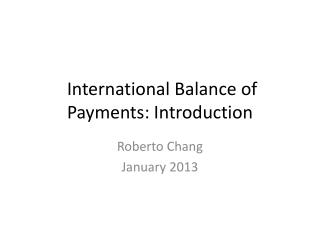 International Balance of  Payments :  Introduction