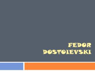 Fedor Dostoievski