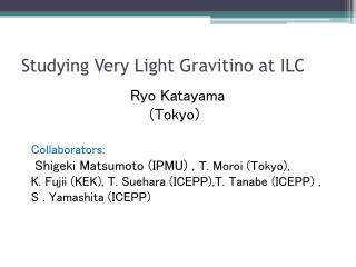Studying Very Light  Gravitino  at ILC