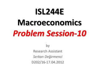 ISL244E Macroeconomics Problem Session- 10