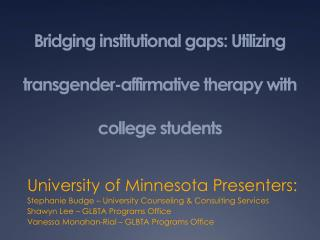Bridging institutional gaps: Utilizing transgender-affirmative therapy with college students