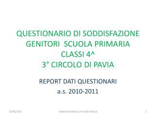 QUESTIONARIO  DI  SODDISFAZIONE GENITORI  SCUOLA PRIMARIA CLASSI 4^ 3� CIRCOLO  DI  PAVIA