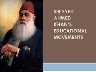 Sir  Syed  Ahmed Khan's Educational Movements