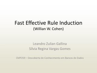Fast Effective Rule Induction (Willian W. Cohen)