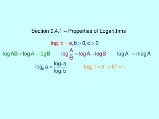 Section 9.4.1 – Properties of Logarithms