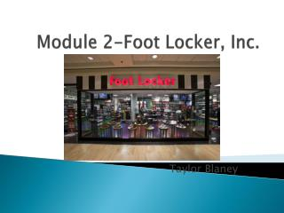 Module 2-Foot Locker, Inc.