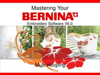 Mastering Your Embroidery Software V6.0 Multi-Hooping